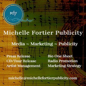 Publicity for Folk Roots Radio is provided by Michelle Fortier Publicity