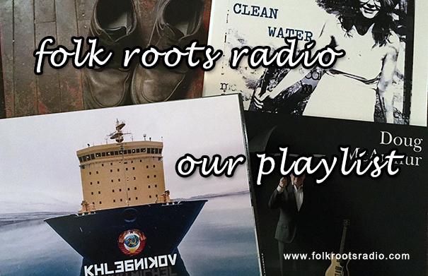 Folk Roots Radio Episode 302