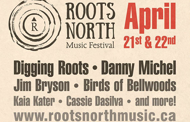 Roots North Music Festival - April 21-22 2017