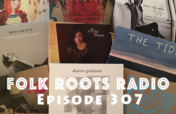 Folk Roots Radio Episode 307 - We're All About Female Artists!
