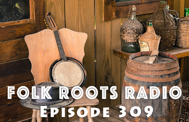 Folk Roots Radio Episode 309: We're All About The Music