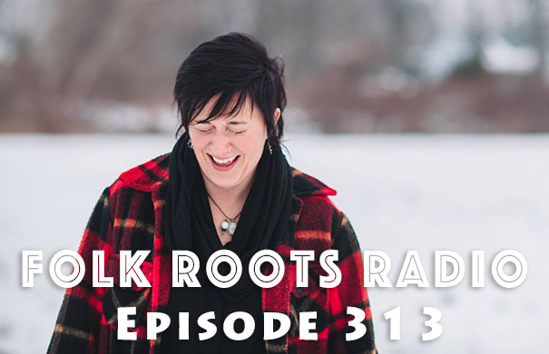 Folk Roots Radio Episode 313 - Karen Morand Interview & More New Releases