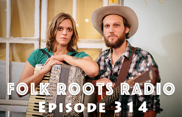 Folk Roots Radio Episode 314 - The Rough & Tumble Interview & More New Releases