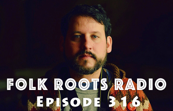 Folk Roots Radio Episode 316: Shawn William Clarke & More New Releases