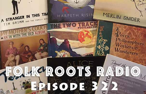 Folk Roots Radio Episode 322: We're All About The Music