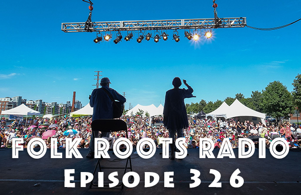 Folk Roots Radio Episode 326: Montreal Folk Fest sur le Canal