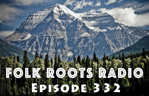 Folk Roots Radio Episode 332 - Hey Canada!