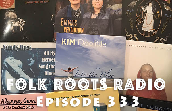 Folk Roots Radio Episode 333: We're All About The Music!
