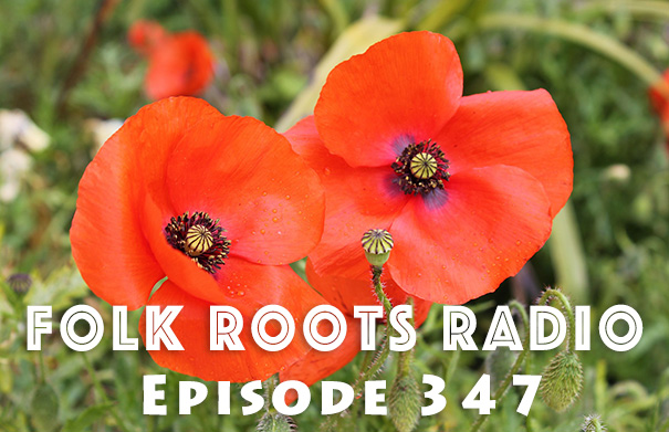 Folk Roots Radio Episode 347 - Remembrance Day