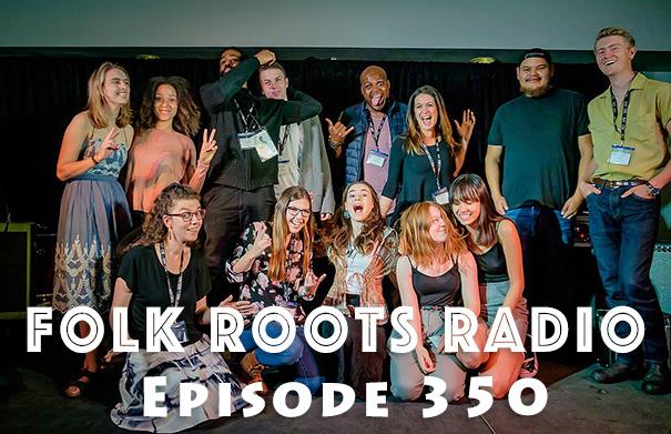 Folk Roots Radio Episode 350 - 2017 Developing Artist Program