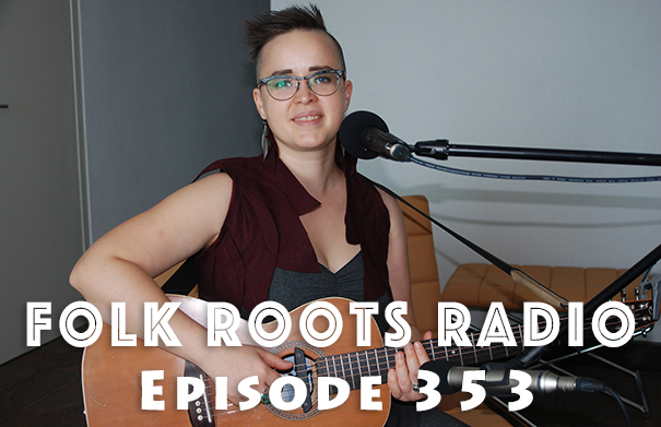 Folk Root Radio Episode 353 - Raine Hamilton & New Releases