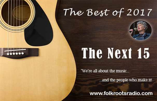Folk Roots Radio Best of 2017 - The Next 15
