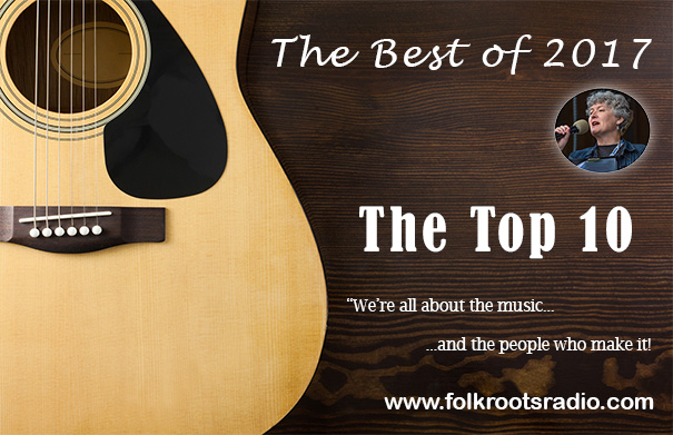 Folk Roots Radio Best of 2017 - The Top 10