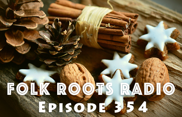 Folk Root Radio Episode 354 - Folk Roots Radio At Christmas