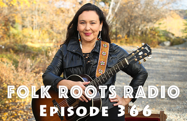 Folk Roots Radio Episode 366: Leela Gilday & New Releases