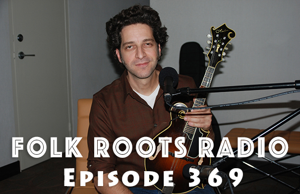 Folk Roots Radio Episode 369: Andrew Collins & New Releases