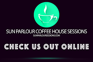 Sun Parlour Coffee House Sessions - Check Us Out Online