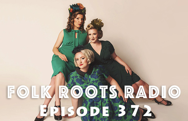 Folk Roots Radio Episode 372: Rosie and the Riveters & More New Releases