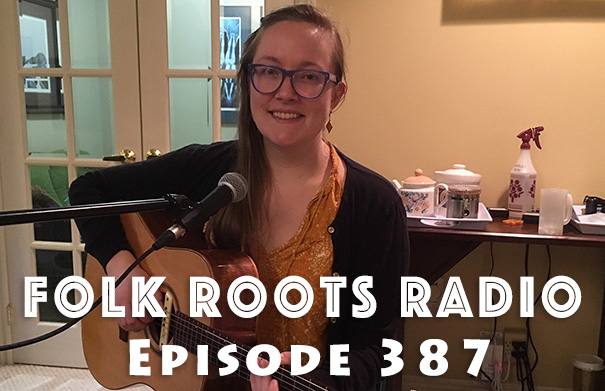 Folk Roots Radio Episode 387: Sarah Hiltz and New Releases