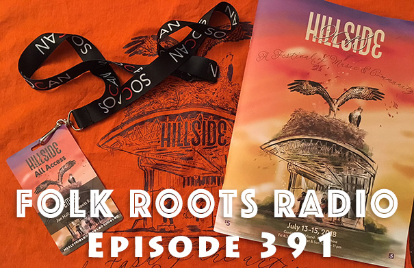 Folk Roots Radio Episode 391: Hillside 2018 Interviews