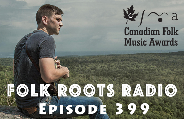 Folk Roots Radio Episode 399: feat. Jack Pine & More 2018 Canadian Folk Music Award Nominees