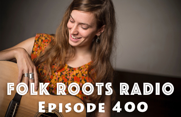 Folk Roots Radio Episode 400: feat. Madeleine Roger & More New Releases