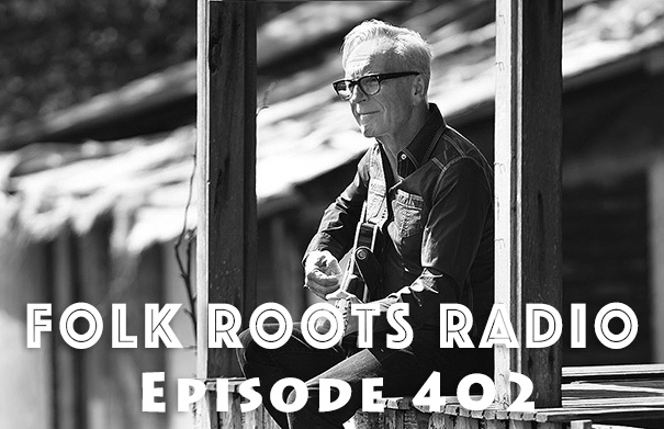 Folk Roots Radio Episode 402: feat. David Graff & More New Releases