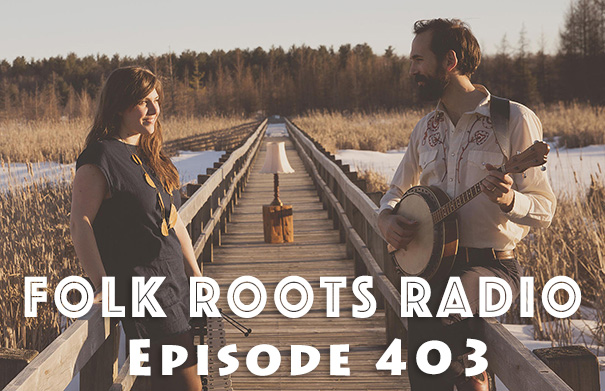 Folk Roots Radio Episode 403: feat. Moonfruits & More New Releases