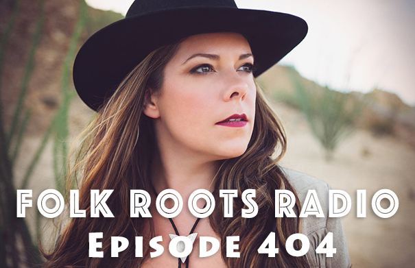 Folk Roots Radio Episode 404: feat. Melanie Brulée & More New Releases