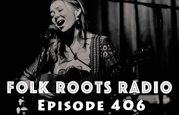 Folk Roots Radio Episode 406: feat. Annie Sumi & More New Releases