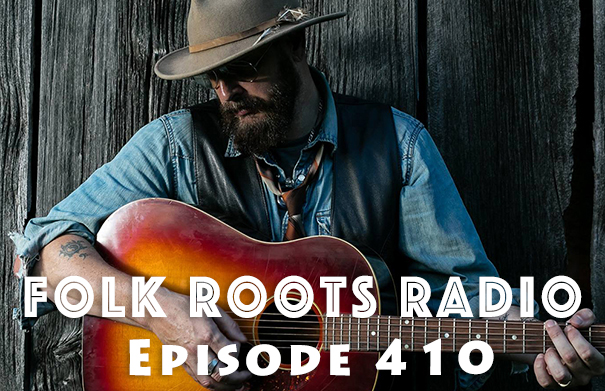 Folk Roots Radio Episode 410: feat. Ken Tizzard & More New Releases