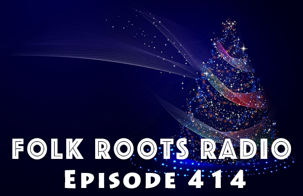 Folk Roots Radio Episode 414: Sultans of String & Folk Roots Radio For The Holidays