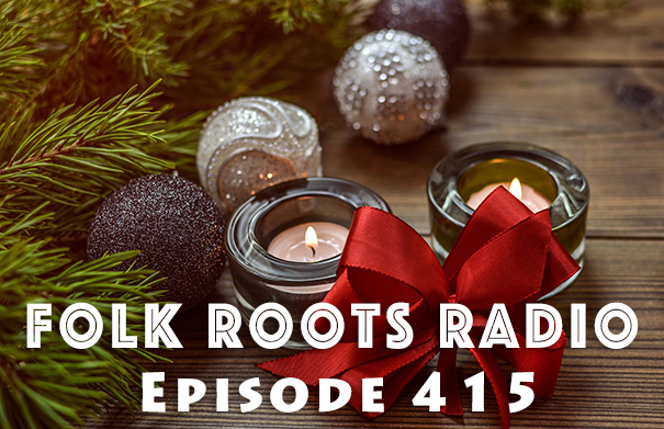 Folk Roots Radio Episode 415: Allison Lupton & Folk Roots Radio For The Holidays