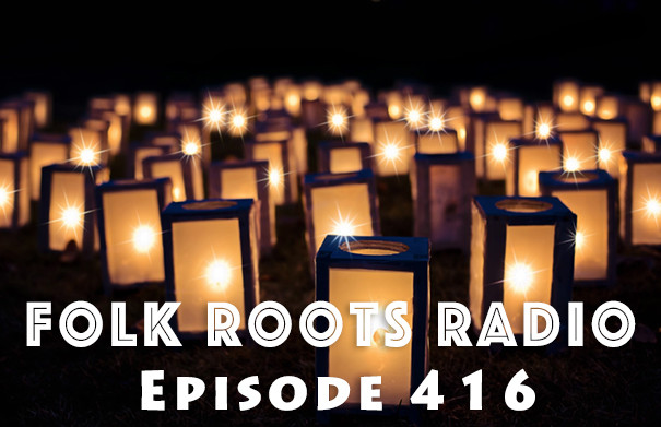 Folk Roots Radio Episode 416: Folk Roots Radio At The End Of The Year