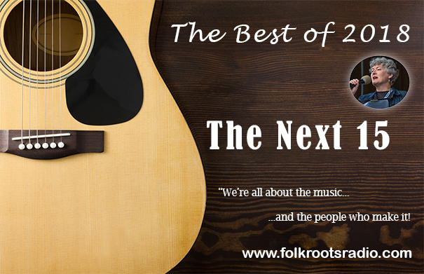 Folk Roots Radio Episode 418: The Best of 2018 - The Next 15