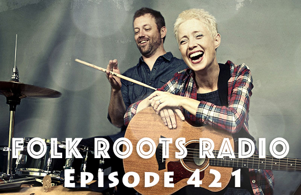 Folk Roots Radio Episode 421: feat. Big Little Lions & More New Releases