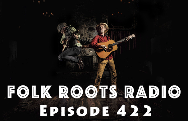 Folk Roots Radio Episode 422: feat. Jonathan Byrd & More New Releases