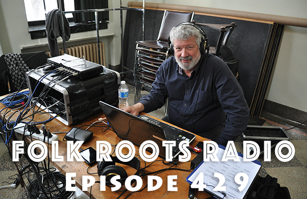 Folk Roots Radio Episode 429: In Conversation with Paul Mills Part 1
