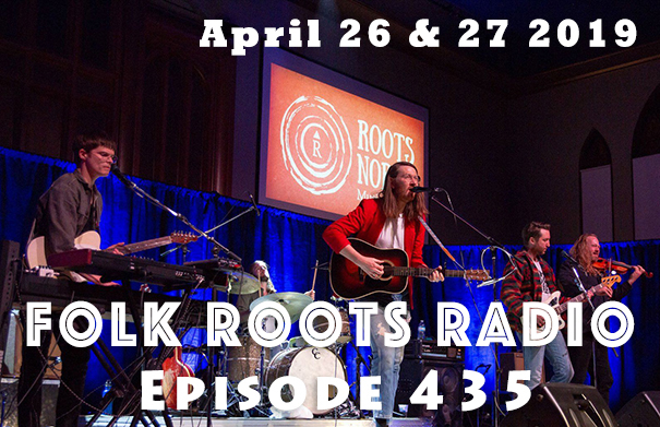 Folk Roots Radio Episode 435: feat. Roots North Music Festival & More New Releases