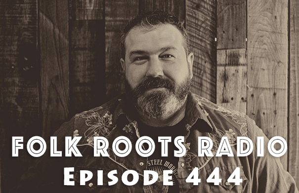 Folk Roots Radio Episode 444: feat. Dave McEathron & More New Releases