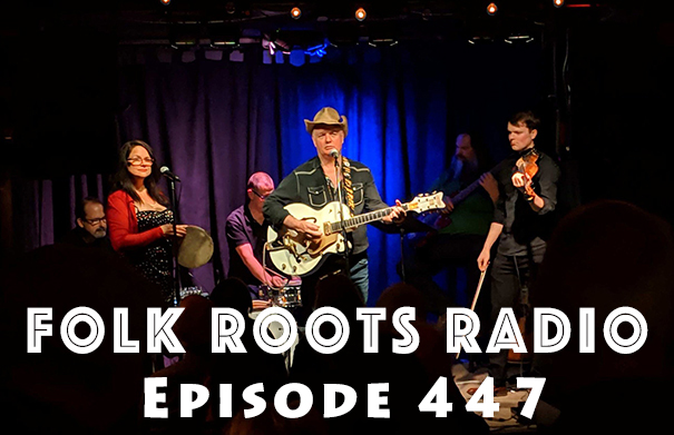 Folk Roots Radio Episode 447: feat. Pete Eastmure & More New Releases